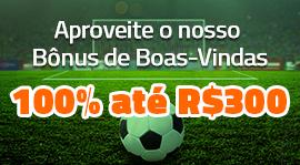 Bônus Boas Vindas - 100% até R$300