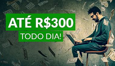 DEPOSITE E GANHE ATÉ R$300